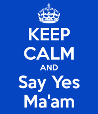 keep-calm-and-say-yes-ma-am